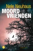 Moordvrienden ebook by Nele Neuhaus, Sander Hoving