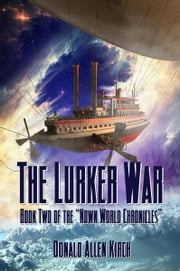 The Lurker War ebook by Donald Allen Kirch