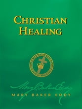 Christian Healing (Authorized Edition) ebook by Mary Baker Eddy