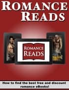 Romance Reads - How to find the best free and discount Romance eBooks eBook by Romance Reads