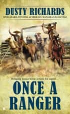 Once a Ranger ebook by Dusty Richards