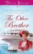The Other Brother ebook by Lena Nelson Dooley