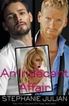 An Indecent Affair ebook by Stephanie Julian