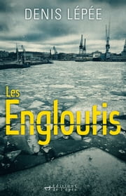 Les Engloutis ebook by Denis Lépée