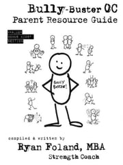 Bully Buster OC Parent Resource Guide ebook by Ryan Foland