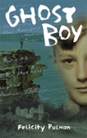 Ghost Boy ebook by Felicity Pulman
