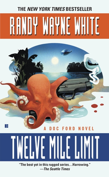 Twelve Mile Limit ebook by Randy Wayne White