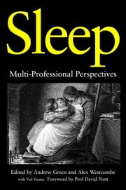 Sleep - Multi-Professional Perspectives ebook by Alex Westcombe, Andrew Green, Helen Ball,...