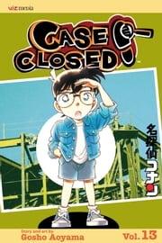 Case Closed, Vol. 13 - Life's a Beach--Then You Get Murdered! ebook by Gosho Aoyama