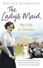 The Lady's Maid - My Life in Service ebook by Rosina Harrison