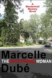 The Untethered Woman ebook by Marcelle Dubé