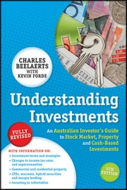Understanding Investments - An Australian Investor's Guide to Stock Market, Property and Cash-Based Investments ebook by Charles Beelaerts,Kevin Forde