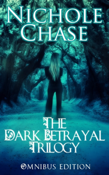 The Dark Betrayal Trilogy Bundle ebook by Nichole Chase