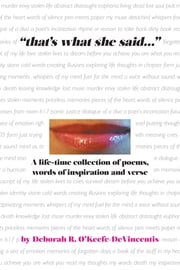 """that's what she said""... A life-time collection of poems, words of inspiration and verse ebook by O'Keefe-DeVincentis, Deborah R."