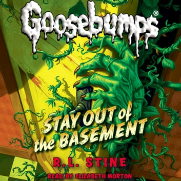 Classic Goosebumps #22: Stay Out of the Basement audiobook by R.L. Stine