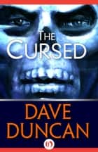 The Cursed ebook by Dave Duncan