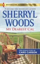 My Dearest Cal & A Texas Rescue Christmas - A 2-in-1 Collection ebook by Sherryl Woods, Caro Carson