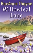 Willowleaf Lane (Mills & Boon M&B) ebook by RaeAnne Thayne