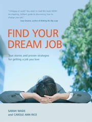 Find Your Dream Job ebook by Sarah Wade,Carole Ann Rice