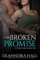 One Broken Promise ebook by Deanndra Hall