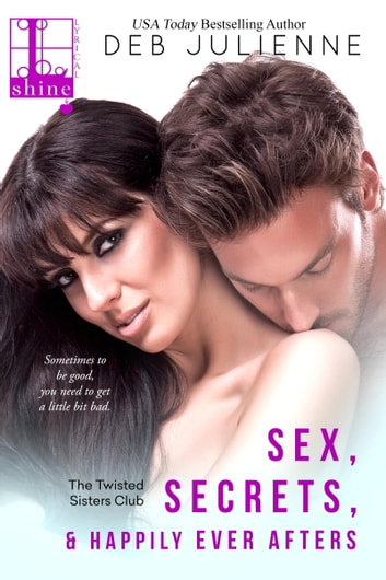 Sex, Secrets and Happily Ever Afters ebook by Deb Julienne