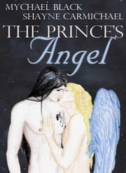 The Prince's Angel ebook by Black, Mychael