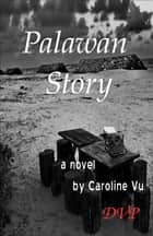 Palawan Story ebook by Caroline Vu