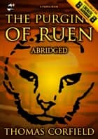 The Purging Of Ruen: Abridged ebook by Thomas Corfield