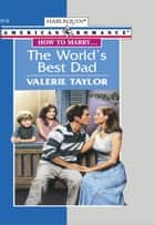 The World's Best Dad ebook by Valerie Taylor