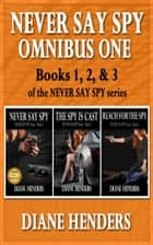 Never Say Spy Omnibus One ebook by Diane Henders