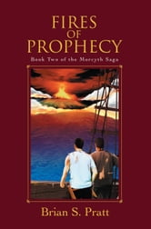 Fires of Prophecy: The Morcyth Saga Book Two ebook by Brian S. Pratt