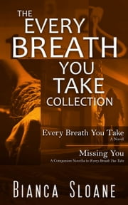 The Every Breath You Take Collection: Every Breath You Take & Missing You ebook by Bianca Sloane