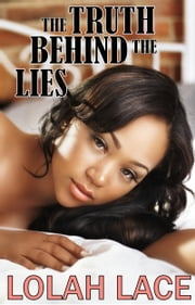 The Truth Behind The Lies - BWWM Interracial Romance ebook by Lolah Lace