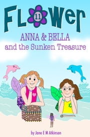 ANNA & BELLA and the Sunken Treasure ebook by Jane E M Atkinson