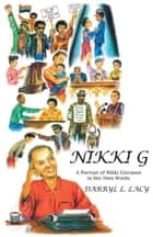 Nikki G - A Portrait of Nikki Giovanni in Her Own Words ebook by Darryl L. Lacy