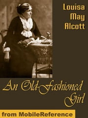 An Old-Fashioned Girl (Mobi Classics) ebook by Louisa May Alcott