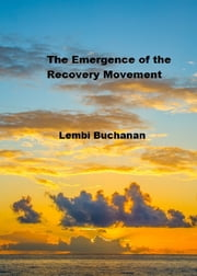 The Emergence of the Recovery Movement ebook by Lembi Buchanan
