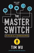 The Master Switch ebook by Tim Wu