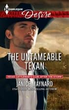 The Untameable Texan ebook by Janice Maynard