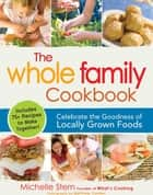 The Whole Family Cookbook ebook by Michelle Stern