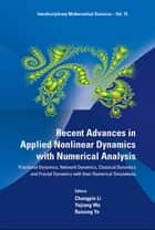 Recent Advances in Applied Nonlinear Dynamics with Numerical Analysis ebook by Changpin Li,Yujiang Wu,Ruisong Ye