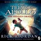 The Hidden Oracle (The Trials of Apollo Book 1) audiobook by Rick Riordan