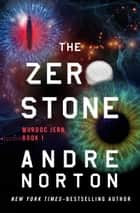 The Zero Stone ebook by Andre Norton