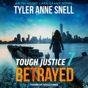 Tough Justice: Betrayed (Part 7 of 8) audiobook by Tyler Anne Snell