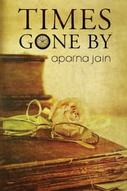 Times Gone By ebook by Aparna Jain
