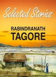 Selected Stories of Rabindranath Tagore (Global Classics)