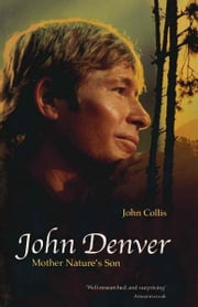 John Denver - Mother Nature's Son ebook by John Collis