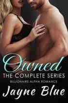 Owned - The Complete Series ebook by Jayne Blue