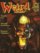 Weird Tales #327 ebook by Darrell Schweitzer,Thomas Ligotti,Stephen Gallagher,Tanith Lee,Ralph Gamelli