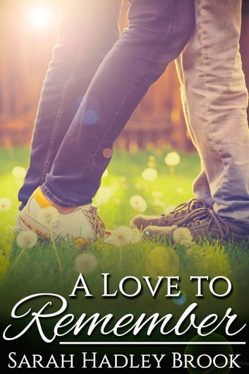 A Love to Remember ebook by Sarah Hadley Brook